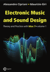 Explains sound design, music and concepts through Max, and gives lots of examples throughout. Available in Italian and English. Volume 1 updated for Max 7.