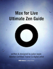 A guide explaining the Max integration inside Ableton Live, the LOM use and much more (Available in French and English)